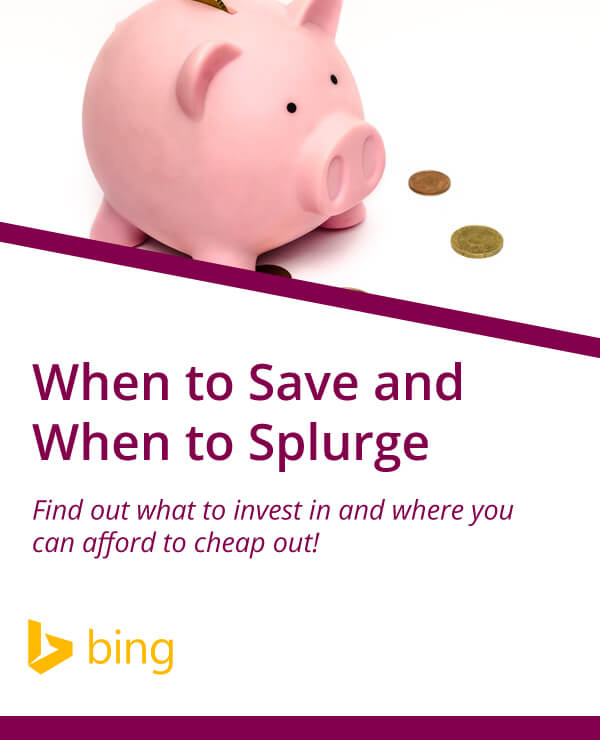 Bing Shopping, When to save and when to splurge