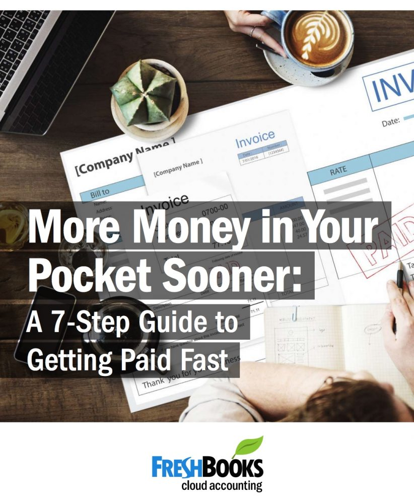 More Money in Your Pocket Sooner: A 7-Step Guide to Getting Paid Fast